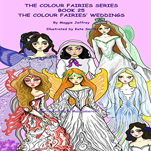 The Colour Fairies' Weddings Audiobook By Maggie Jeffrey cover art