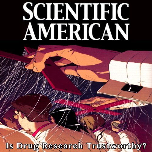Scientific American: Is Drug Research Trustworthy? audiobook cover art