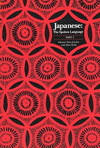 Jorden, E: Japanese, The Spoken Language - Part 3 (Yale Language Series)