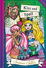 Ever After High: Kiss and Spell (A School Story (2))