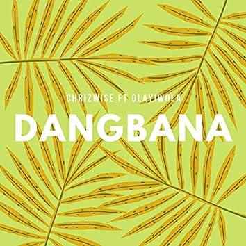 Dangbana (feat. Olayiwola)