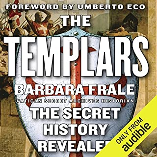 The Templars     The Secret History Revealed              Written by:                                                                                                                                 Barbara Frale                               Narrated by:                                                                                                                                 Kate Udall                      Length: 5 hrs and 41 mins     1 rating     Overall 5.0