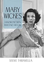 Mary Wickes: I Know I've Seen That Face Before (Hollywood Legends Series)