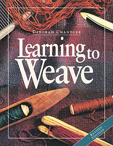 Compare Textbook Prices for Learning to Weave Revised ed. Edition ISBN 9781596681392 by Chandler, Deborah