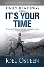 Daily Readings from It's Your Time: 90 Devotions for Activating Your Faith, Achieving Your Dreams, and Increasing in God's Favor