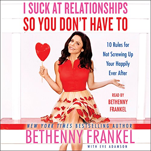I Suck at Relationships So You Don't Have To audiobook cover art