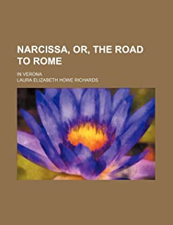 Narcissa, Or, the Road to Rome; In Verona