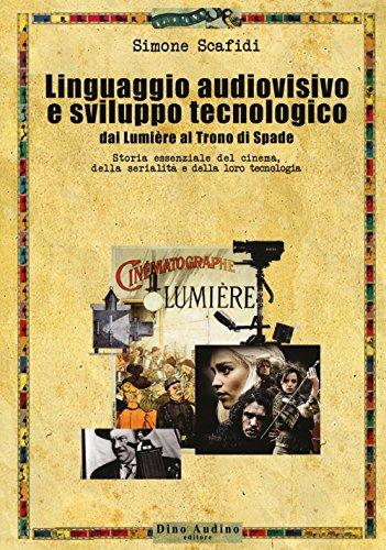 Il linguaggio audiovisivo e sviluppo tecnologico