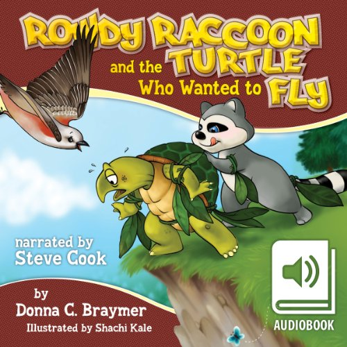 Rowdy Raccoon and the Turtle Who Wanted to Fly audiobook cover art