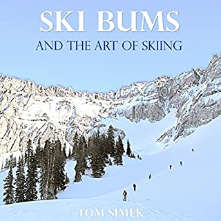 Ski Bums and the Art of Skiing                   By:                                                                                                                                 Tom Simek                               Narrated by:                                                                                                                                 Tom Simek                      Length: 3 hrs and 50 mins     12 ratings     Overall 3.7