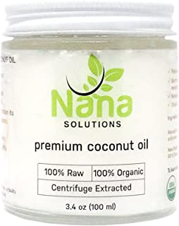 Centrifuge Extracted Premium 100% Organic Raw | Extra Virgin Coconut Oil by Nana Solutions | For Cooking, Skin Care, Hair Care, & Oral Hygiene | Travel Size 3.4 oz