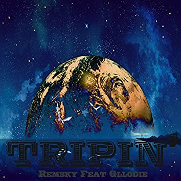 Tripin (feat. Glodie)