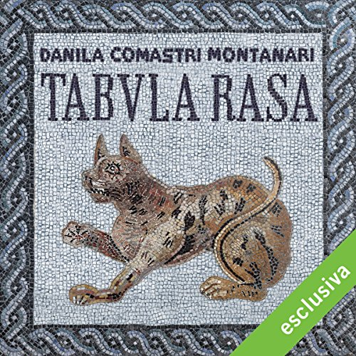 Tabula rasa (Publio Aurelio Stazio, L'investigatore dell'antica Roma 16) | Danila Comastri Montanari