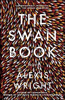 The Swan Book: A Novel by [Alexis Wright]