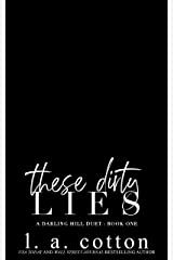 These Dirty Lies: A Darling Hill Duet: Book One Kindle Edition