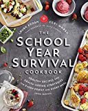 The School Year Survival Cookbook: Healthy Recipes and Sanity-Saving Strategies for Every Family and...