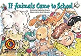 If Animals Came to School Learn to Read, Fun & Fantasy (Learn to Read Fun and Fantasy)