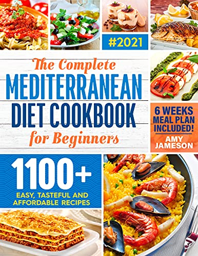 Mediterranean Diet Cookbook for Beginners: A Complete Collection of 1100+ Quick, Delicious and...