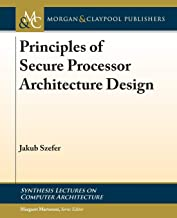 Principles of Secure Processor Architecture Design (Synthesis Lectures on Computer Architecture)
