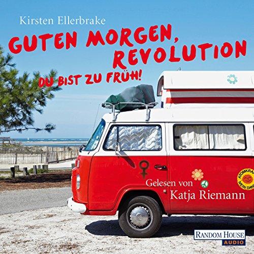 Guten Morgen, Revolution - du bist zu früh! audiobook cover art
