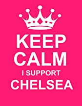 Keep Calm I Support Chelsea: Large Pink Notebook/Journal for Writing 100 Pages, Chelsea F.C. Gift for Women & Men