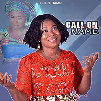 Call on Your Name