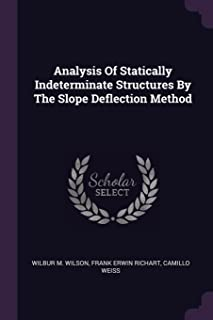 Analysis of Statically Indeterminate Structures by the Slope Deflection Method
