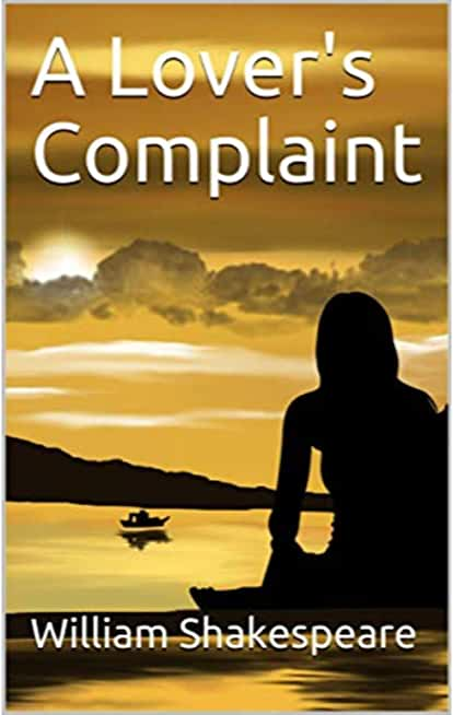 A Lover's Complaint (Annotated) (English Edition)