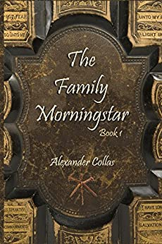 The Family Morningstar by [Alexander Collas]