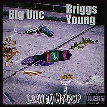 Lean In My Pop (feat. Big Unc)