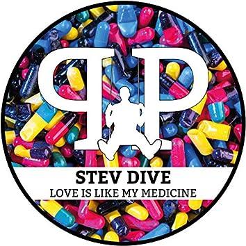 Love Is Like My Medicine