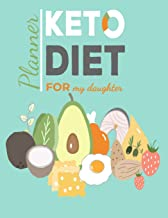Keto Diet Planner For My Daughter: Macros & Meal Tracking Log Ketogenic Diet Food Diary 100,90,60,21 day diet keto challenges-Daily,Weekly, Monthly & Yearly Keto Weight Loss Diary For Women