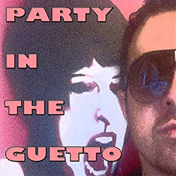 Party In the Guetto