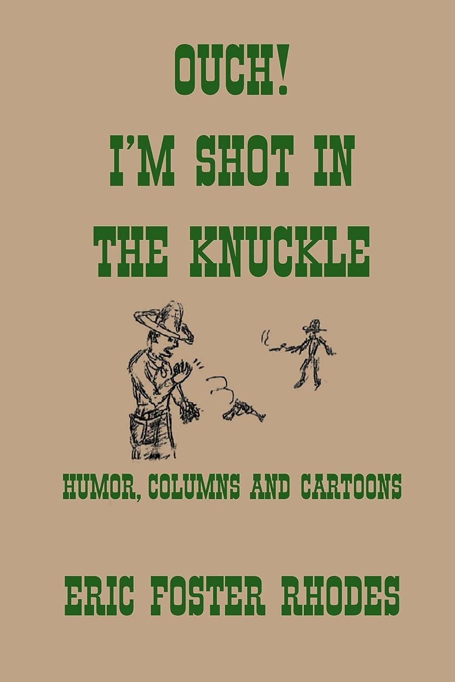 劇的すずめ骨の折れるOuch! I m Shot in the Knuckle: Humor, Columns and Cartoons