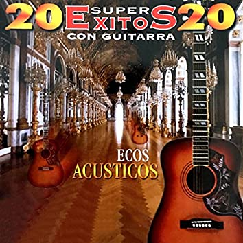 20 Súper Éxitos Con Guitarra