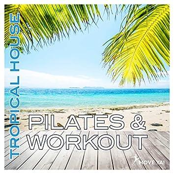 Pilates & Workout Tropical House