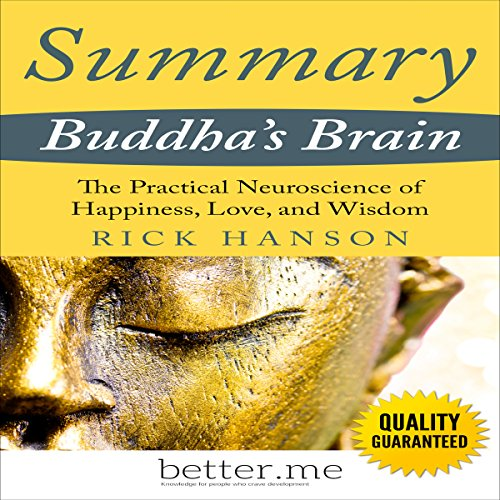 Summary of Buddha's Brain: The Practical Neuroscience of Happiness, Love, and Wisdom Titelbild