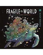 Fragile World: Colour Nature's Wonders (Colouring Books)
