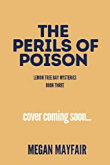 The Perils of Poison: a small town romantic mystery (The Lemon Tree Bay Mysteries Book 3) Kindle Edition