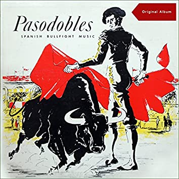 Pasdobles - Spanish Bullfighting Music (Original Album)