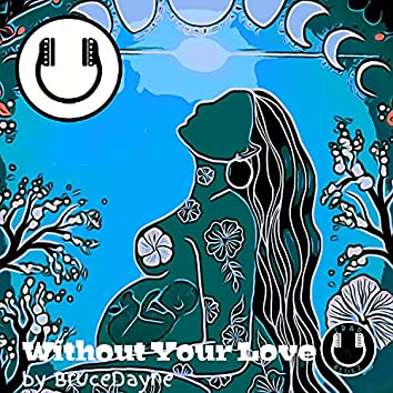 Without Your Love (Instrumental)