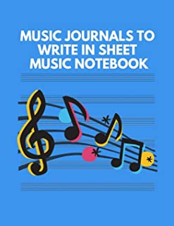 Music Journals To Write In Sheet Music Notebook: 105 Pages Manuscript Paper For Notes, Lyrics And Music. For Musicians, Music Lovers, Students, Songwriting.
