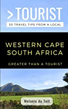GREATER THAN A TOURIST- WESTERN CAPE SOUTH AFRICA: 50 Travel Tips from a Local