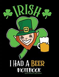 Irish I had a Beer Notebook Saint Patrick's Day Edition