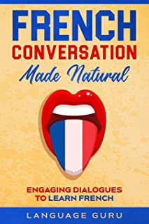 comprar comparacion French Conversation Made Natural: Engaging Dialogues to Learn French