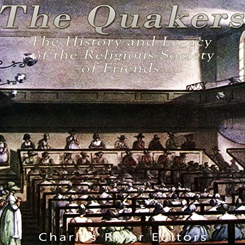 The Quakers Audiobook By Charles River Editors cover art