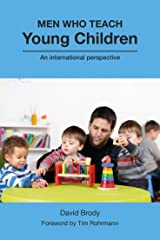 Men Who Teach Young Children: An International Perspective Kindle Edition