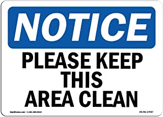 OSHA Notice Signs - Please Keep This Area Clean Sign | Extremely Durable Made in The USA Signs Or Heavy Duty Vinyl Label Decal | Protect Your Construction Site, Warehouse & Business