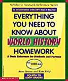 Everything You Need to Know About World History Homework: A Desk Reference for Students and Parents/4th to 6th Grades (Scholastic Homework Reference Series)