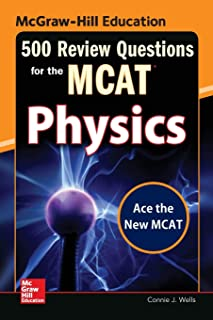 McGraw-Hill Education 500 Review Questions for the MCAT: Physics (McGraw-Hill's 500 Questions)